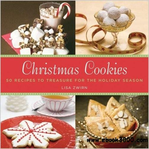 Christmas Cookies: 50 Recipes to Treasure for the Holiday Season free download