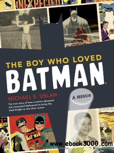 The Boy Who Loved Batman: A Memoir free download