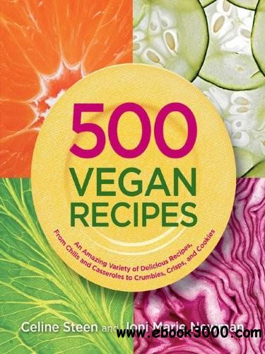 500 Vegan Recipes: An Amazing Variety of Delicious Recipes free download