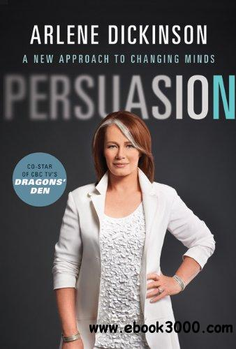 Persuasion: A New Approach to Changing Minds free download