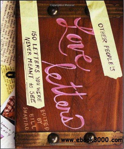 Other People's Love Letters: 150 Letters You Were Never Meant to See free download