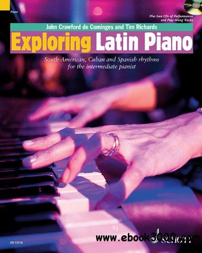 Exploring Latin Piano: South-American, Cuban and Spanish Rhythms for the Intermediate Pianist free download
