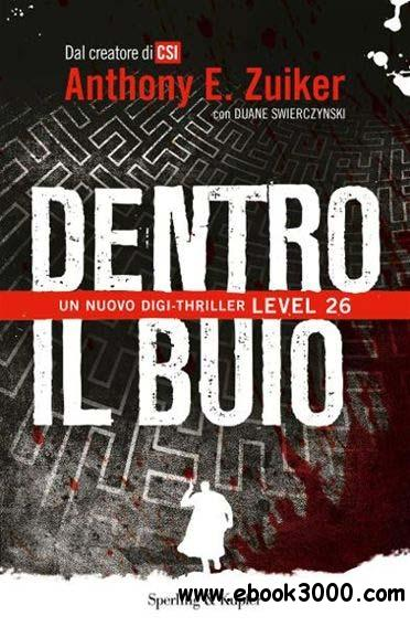 Anthony E. Zuiker, Duane Swierczynski - Dentro il buio. Level 26 free download