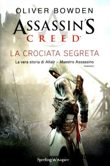 Oliver.Bowden - Assassins Creed La Crociata Segreta free download