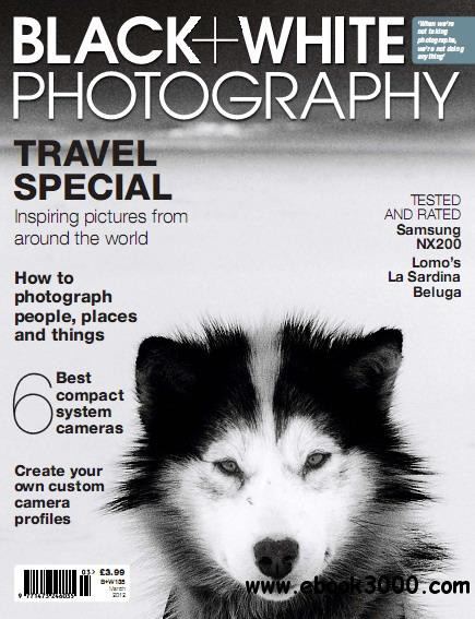 Black + White Photography Magazine March 2012 free download