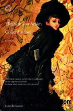 Elizabeth von Arnim - Colpa d'amore free download
