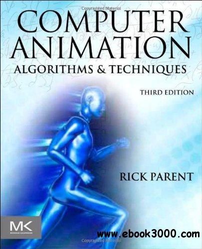 Computer Animation, Third Edition: Algorithms and Techniques free download