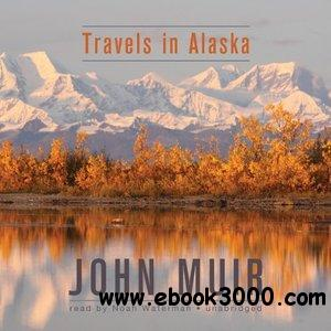 Travels in Alaska (Audiobook) free download