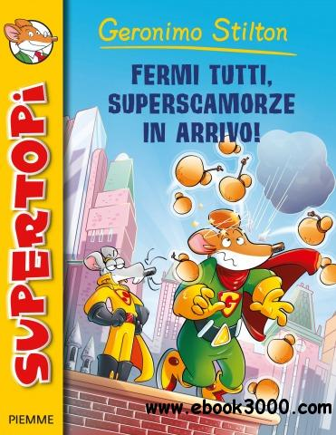 Geronimo Stilton - Fermi tutti, superscamorze in arrivo! free download