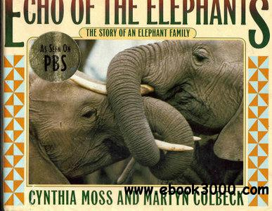 Echo of the Elephants: The Story of an Elephant Family free download