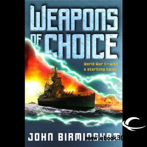 Weapons of Choice (The Axis of Time Trilogy, Book 1) (Audiobook) free download