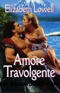 Elizabeth Lowell - Amore Travolgente free download
