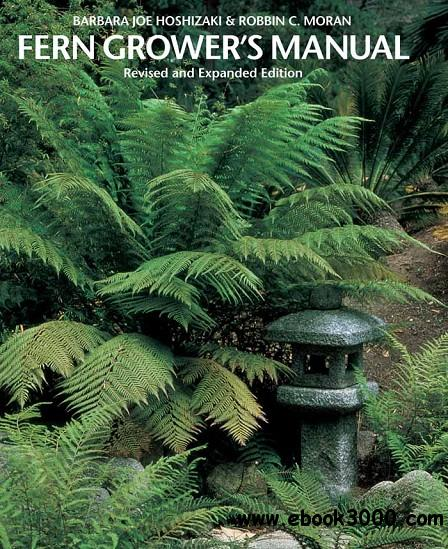 Fern Grower's Manual: Revised and Expanded Edition free download