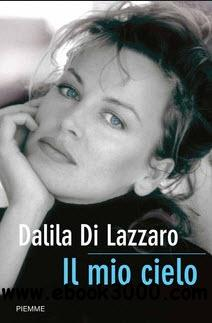 Dalila di Lazzaro - il mio cielo free download