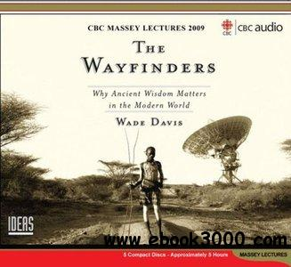 The Wayfinders: Why Ancient Wisdom Matters in the Ancient World (Audiobook) free download