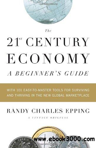 The 21st Century Economy: A Beginner's Guide free download
