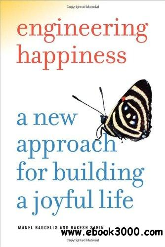 Engineering Happiness: A New Approach for Building a Joyful Life free download