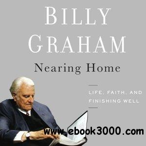 Nearing Home Life, Faith, and Finishing Well (Audiobook) free download