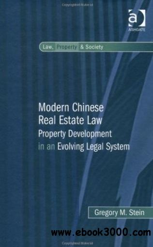Modern Chinese Real Estate Law: Property Development in an Evolving Legal System free download
