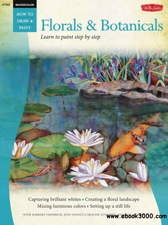 Florals & Botanicals / Watercolor: Learn to Paint Step by Step (How to Draw and Paint) free download