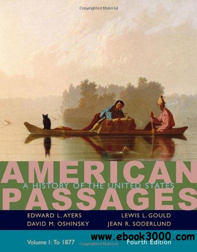 American Passages: A History in the United States, Volume I: To 1877 free download