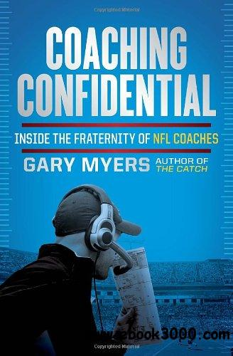 Coaching Confidential: Inside the Fraternity of NFL Coaches free download