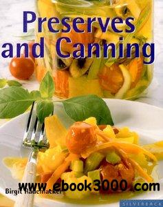 Preserves and Canning: Secrets Your Grandma Never Taught You free download