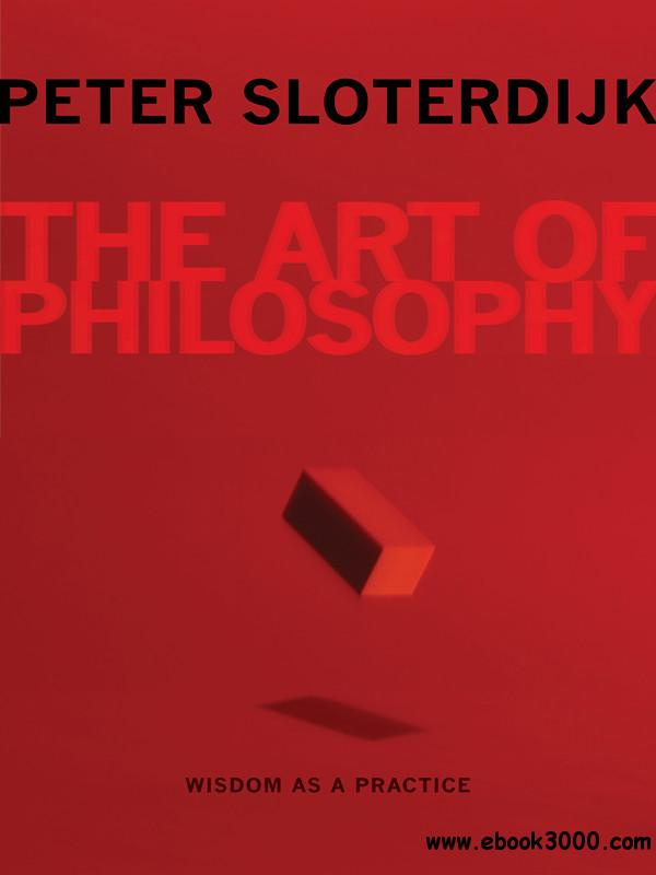The Art of Philosophy: Wisdom as a Practice free download