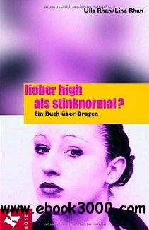 Lieber high als stinknormal?: Ein Buch uber Drogen free download