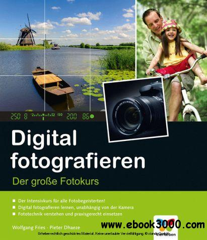 Digital Fotografieren Der grobe Fotokurs free download