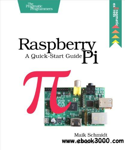 Raspberry Pi: A Quick-Start Guide free download