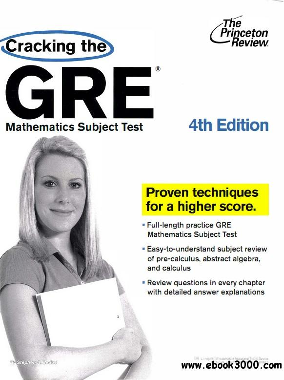 Cracking the GRE Mathematics Subject Test, 4th Edition free download