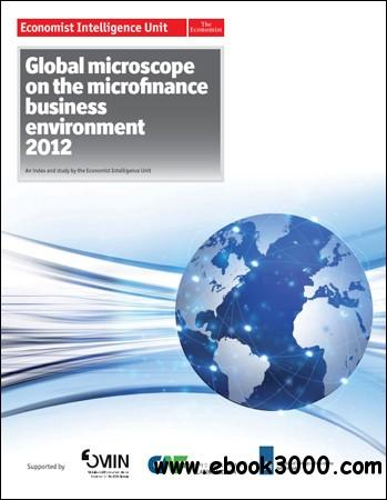 The Economist (Intelligence Unit) - Global Microscope on the Microfinance Business Environment (2012) free download