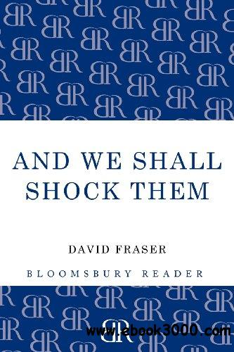 And We Shall Shock Them: The British Army in the Second World War free download