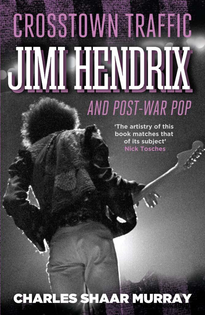 Crosstown Traffic: Jimi Hendrix & The Post-War Rock 'N' Roll Revolution free download