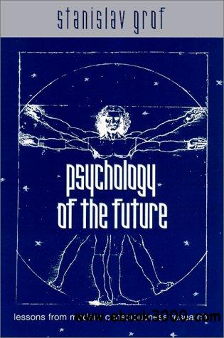 Psychology of the Future: Lessons from Modern Consciousness Research free download