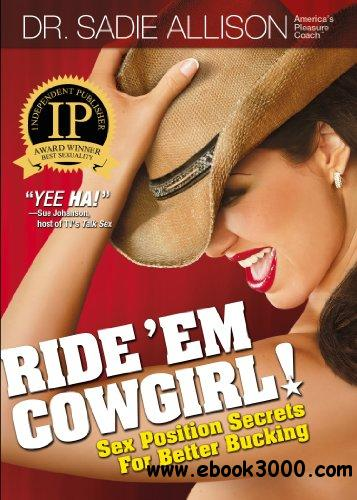 Ride 'Em Cowgirl! Sex Position Secrets For Better Bucking free download