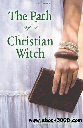 The Path of a Christian Witch free download