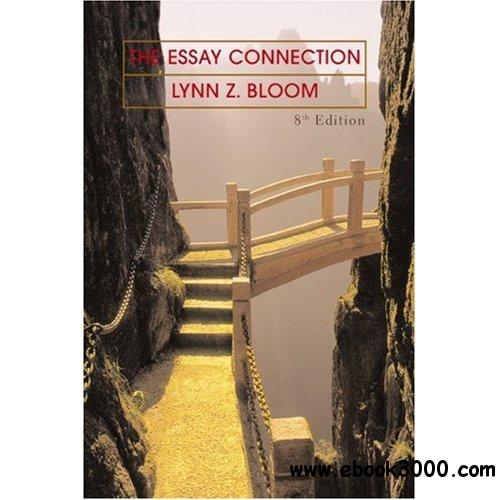 bloom the essay connection Download and read essay connection bloom edition 10 essay connection bloom edition 10 in this age of modern era, the use of internet must be maximized.
