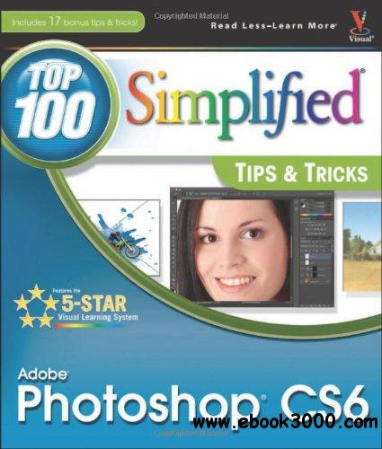 Adobe Photoshop CS6 Top 100 Simplified Tips and Tricks free download