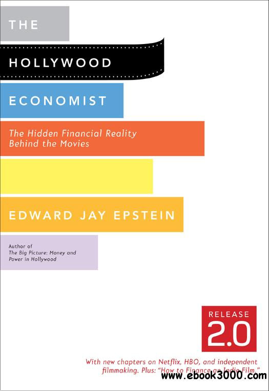 The Hollywood Economist 2.0: The Hidden Financial Reality Behind the Movies free download