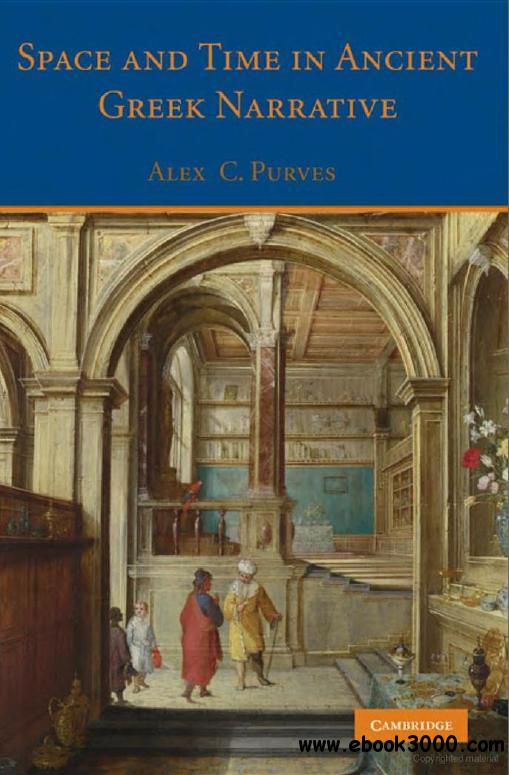 Space and Time in Ancient Greek Narrative by Alex C. Purves free download