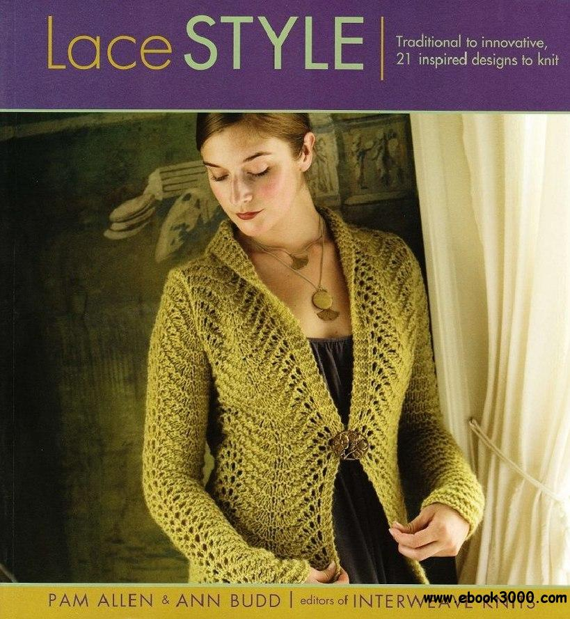 Lace Style: Traditional to Innovative, 21 Inspired Designs to Knit free download