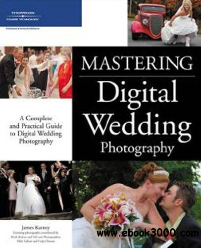 Mastering Digital Wedding Photography free download