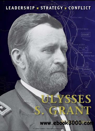 Ulysses S. Grant (Osprey Command 29) free download