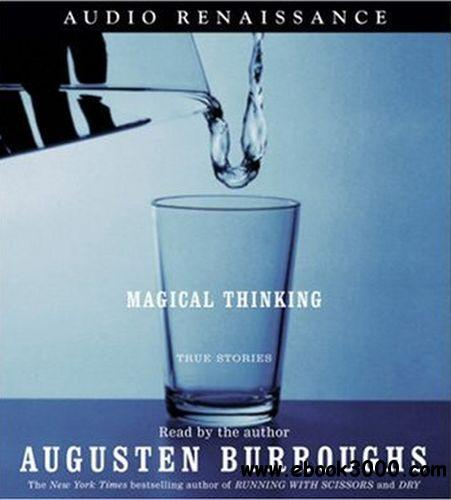 Magical Thinking: True Stories (Audiobook) free download