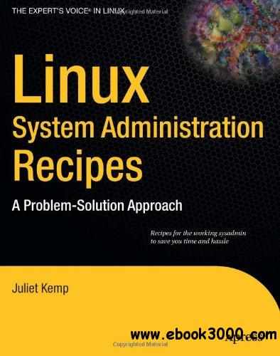 Linux System Administration Recipes: A Problem-Solution Approach free download