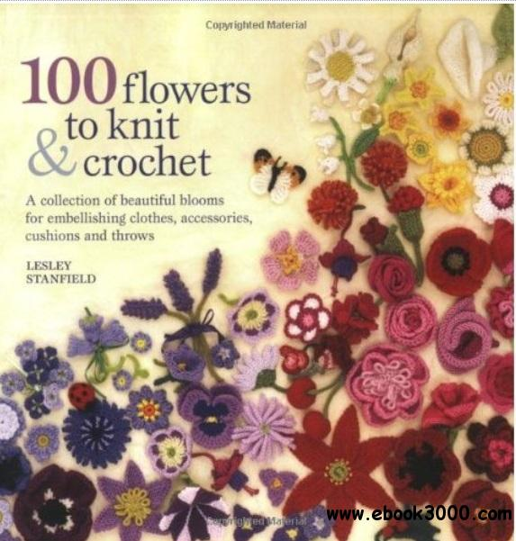100 Flowers to Knit and Crochet free download