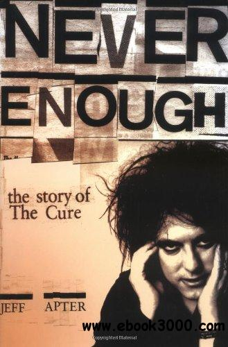 Never Enough: The Story of the Cure free download