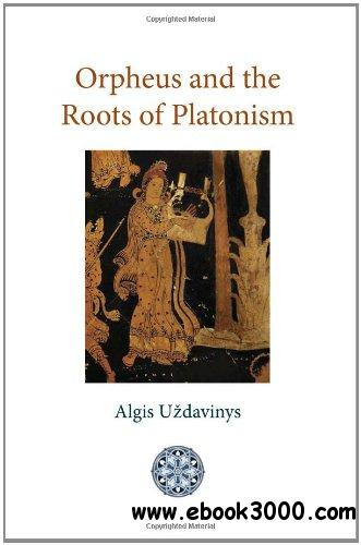 Orpheus and the Roots of Platonism free download